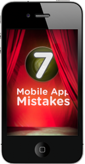 Seven Mobile App Mistakes