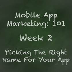 Mobile App Marketing Tip - Picking a Name